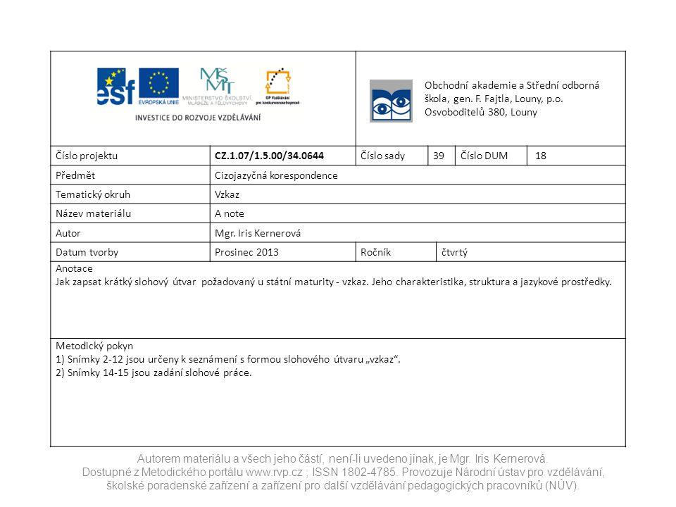 Obchodní akademie a Střední odborná škola, gen. F. Fajtla, Louny, p.o. Osvoboditelů 380, Louny Číslo projektuCZ.1.07/1.5.00/34.0644Číslo sady39Číslo D
