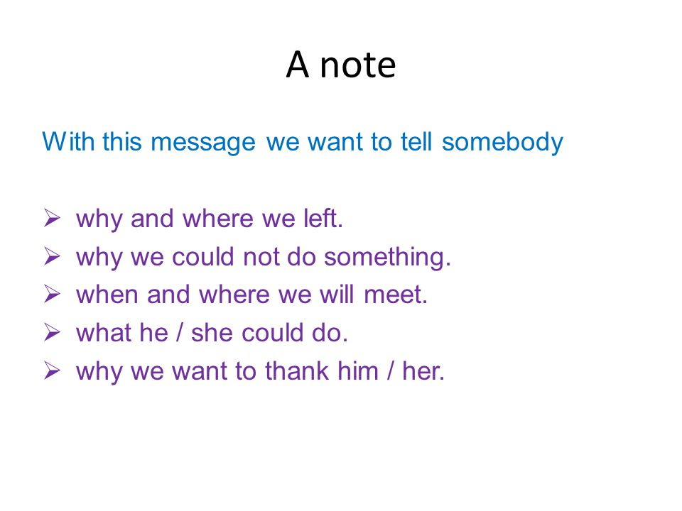 A note With this message we want to tell somebody  why and where we left.