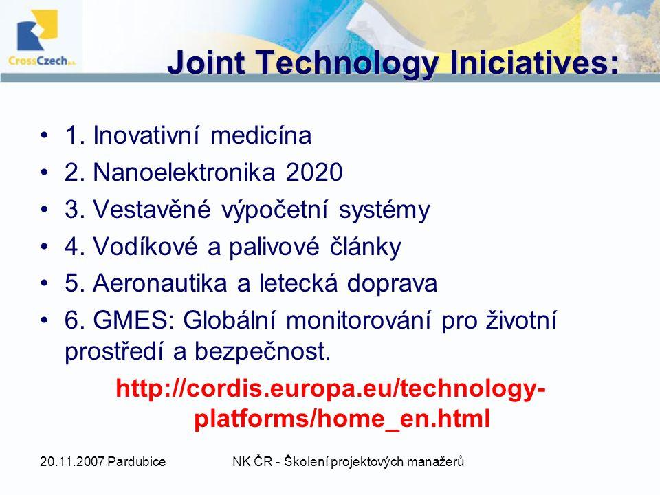 20.11.2007 PardubiceNK ČR - Školení projektových manažerů Joint Technology Iniciatives: 1.