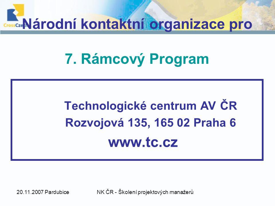 20.11.2007 PardubiceNK ČR - Školení projektových manažerů Národní kontaktní organizace pro 7.