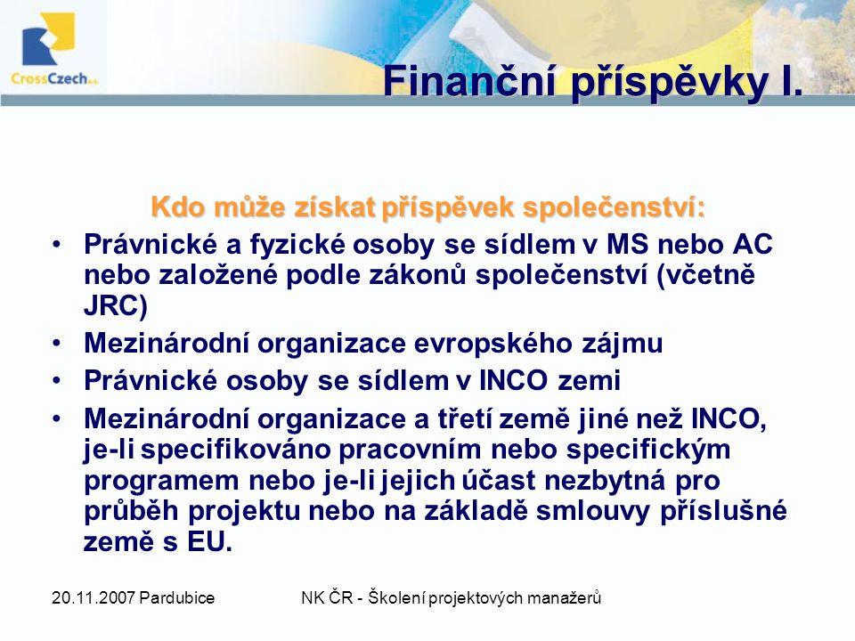 20.11.2007 PardubiceNK ČR - Školení projektových manažerů Finanční příspěvky I.