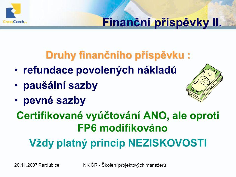 20.11.2007 PardubiceNK ČR - Školení projektových manažerů Finanční příspěvky II.