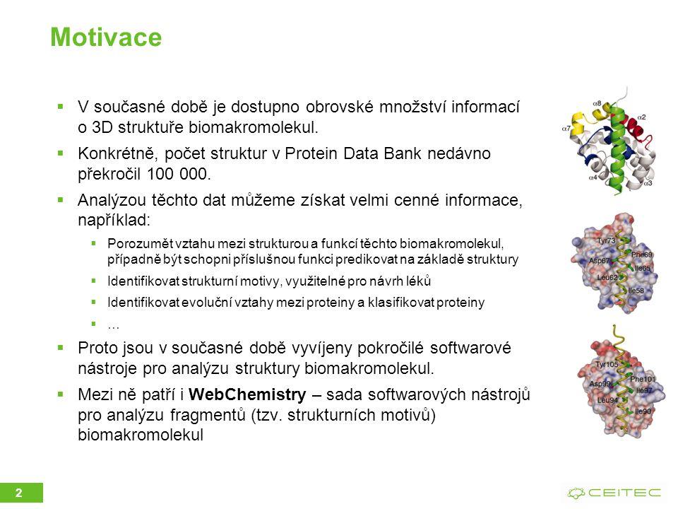 Motivace  V současné době je dostupno obrovské množství informací o 3D struktuře biomakromolekul.