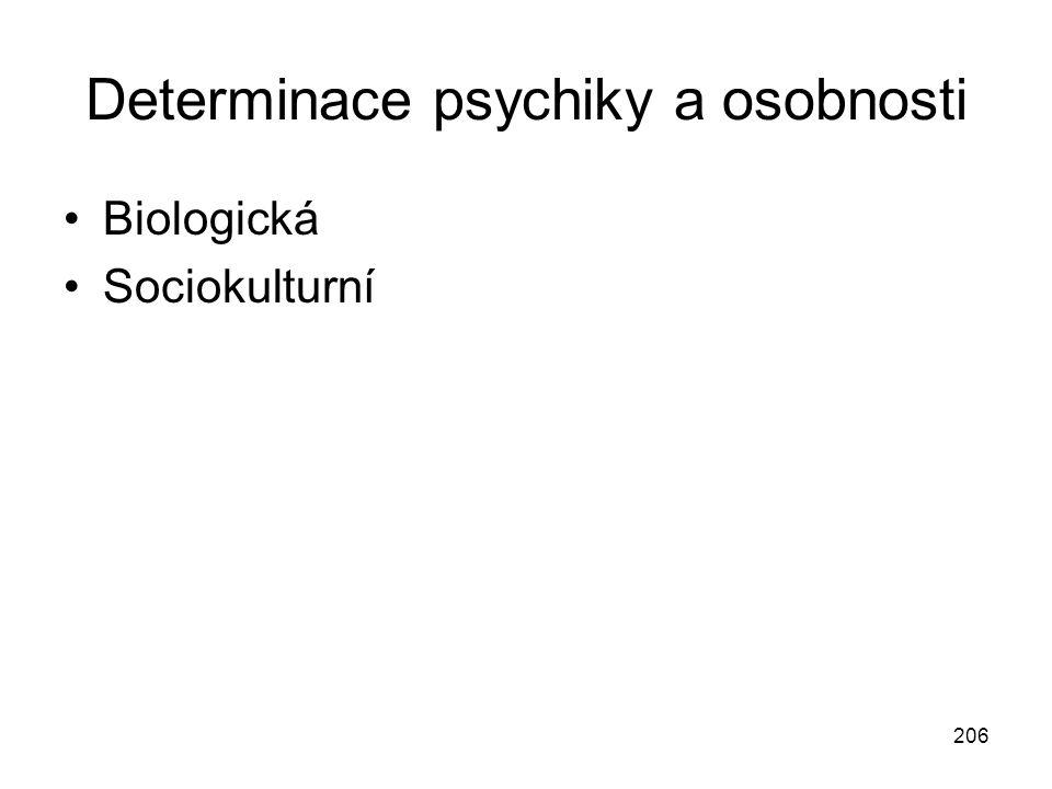206 Determinace psychiky a osobnosti Biologická Sociokulturní