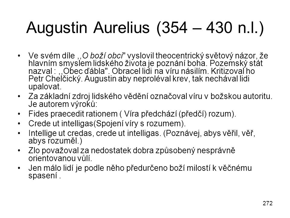 272 Augustin Aurelius (354 – 430 n.l.) Ve svém díle,,O boží obci