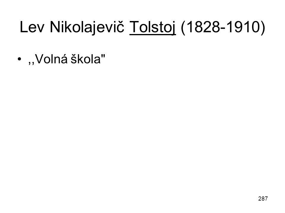 287 Lev Nikolajevič Tolstoj (1828-1910),,Volná škola