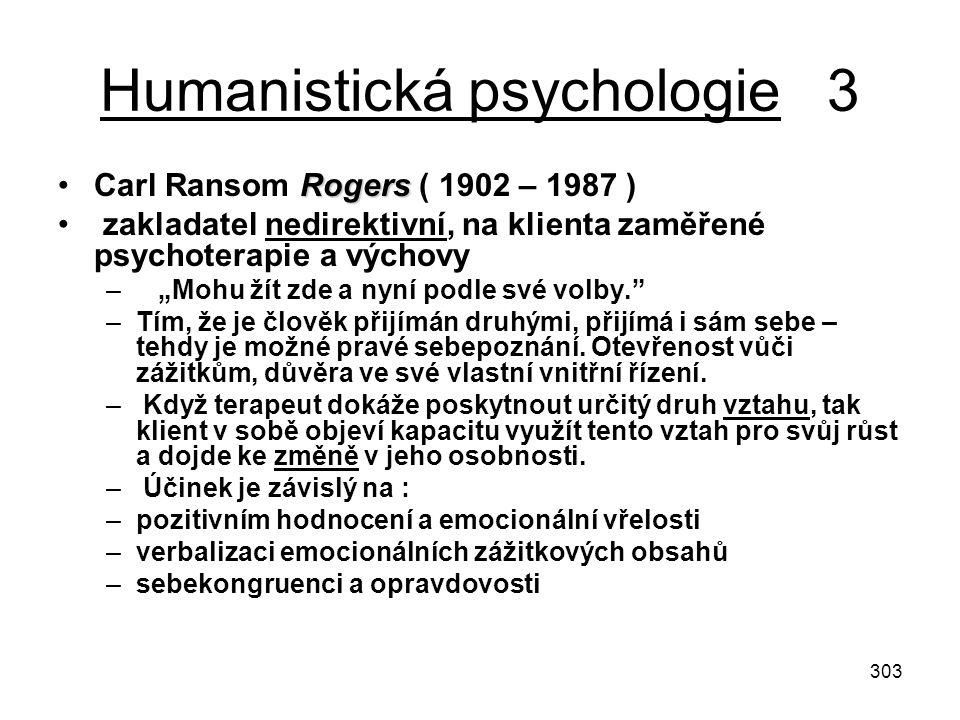 """303 Humanistická psychologie 3 RogersCarl Ransom Rogers ( 1902 – 1987 ) zakladatel nedirektivní, na klienta zaměřené psychoterapie a výchovy – """"Mohu ž"""