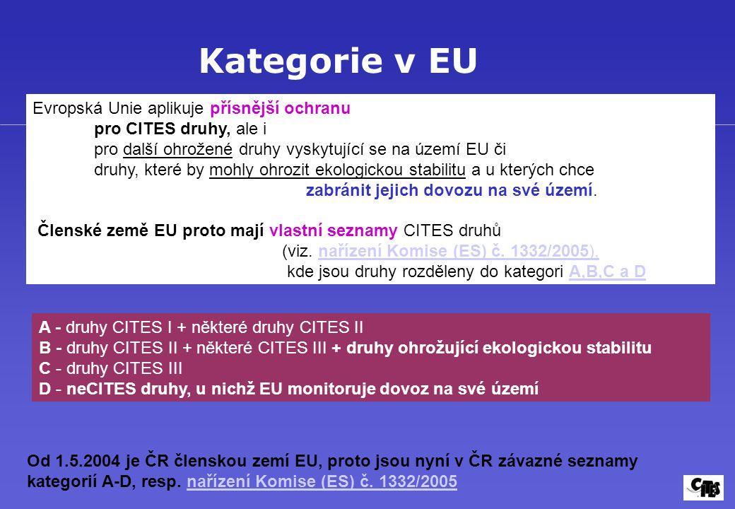 Kategorie v EU Evropská Unie aplikuje přísnější ochranu pro CITES druhy, ale i pro další ohrožené druhy vyskytující se na území EU či druhy, které by mohly ohrozit ekologickou stabilitu a u kterých chce zabránit jejich dovozu na své území.