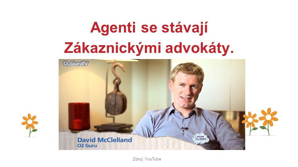 Agenti se stávají Zákaznickými advokáty. Zdroj: YouTube
