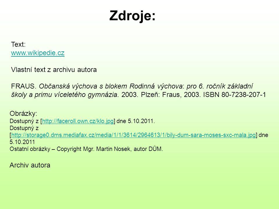 Obrázky: Dostupný z [http://faceroll.own.cz/klo.jpg] dne 5.10.2011.http://faceroll.own.cz/klo.jpg Dostupný z [http://storage0.dms.mediafax.cz/media/1/