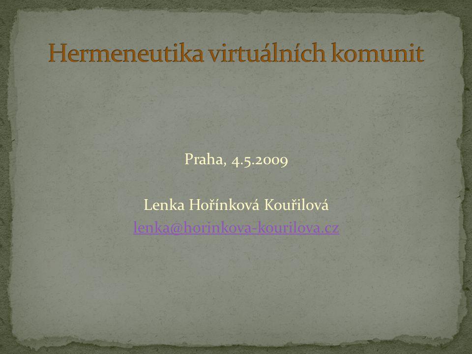 Co je hermeneutika, náčrt dějin, vývoj Aplikace hermeneutiky jako metody Potencionální aplikace hermeneutiky v LIS Virtuální komunity jako socio-informační prostředí Kategorie textu Text jako komunikát Textový diskurz jako akt interlokuce Hermeneutický přístup ke zkoumání virtuálních komunit