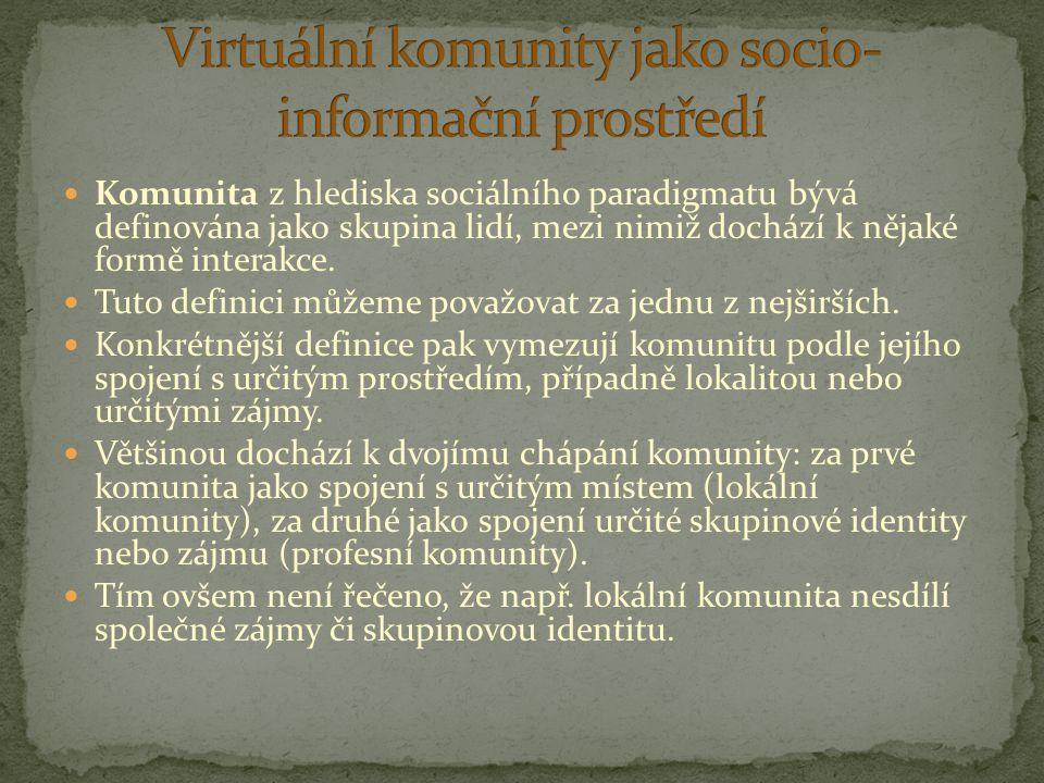 Komunita z hlediska sociálního paradigmatu bývá definována jako skupina lidí, mezi nimiž dochází k nějaké formě interakce. Tuto definici můžeme považo