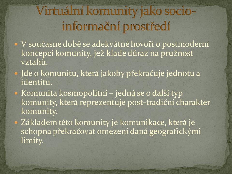 V současné době se adekvátně hovoří o postmoderní koncepci komunity, jež klade důraz na pružnost vztahů. Jde o komunitu, která jakoby překračuje jedno
