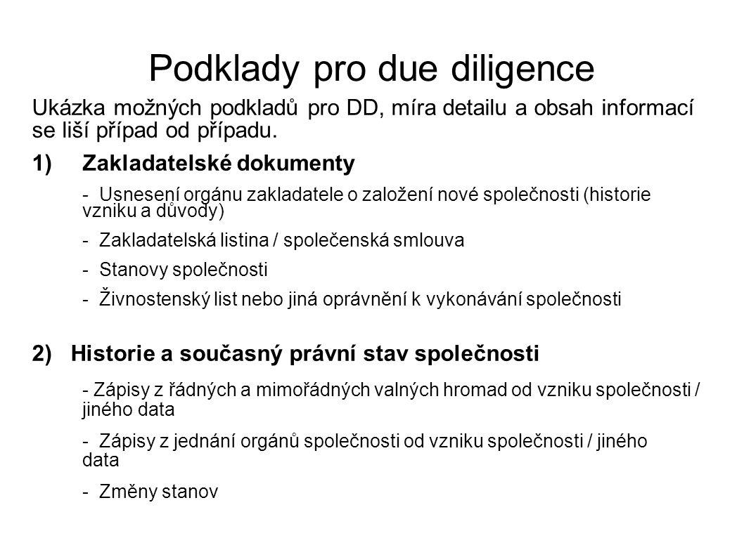 Podklady pro due diligence Ukázka možných podkladů pro DD, míra detailu a obsah informací se liší případ od případu. 1)Zakladatelské dokumenty - Usnes