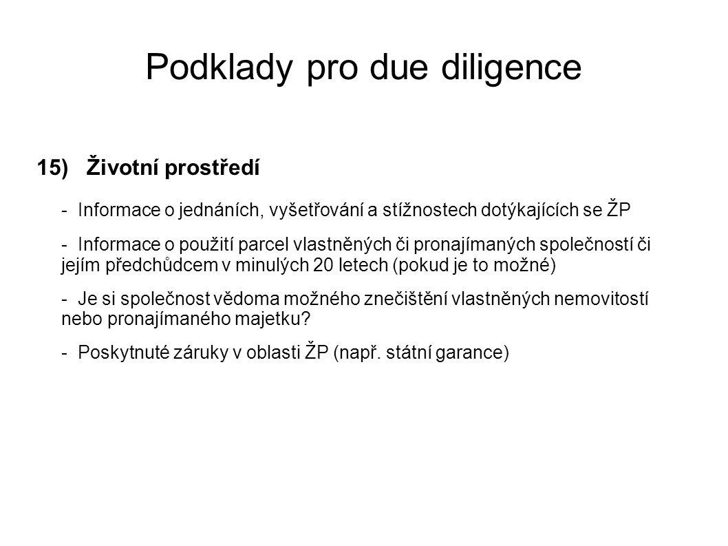 Podklady pro due diligence 15) Životní prostředí - Informace o jednáních, vyšetřování a stížnostech dotýkajících se ŽP - Informace o použití parcel vl