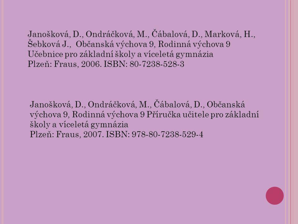Janošková, D., Ondráčková, M., Čábalová, D., Marková, H., Šebková J., Občanská výchova 9, Rodinná výchova 9 Učebnice pro základní školy a víceletá gym