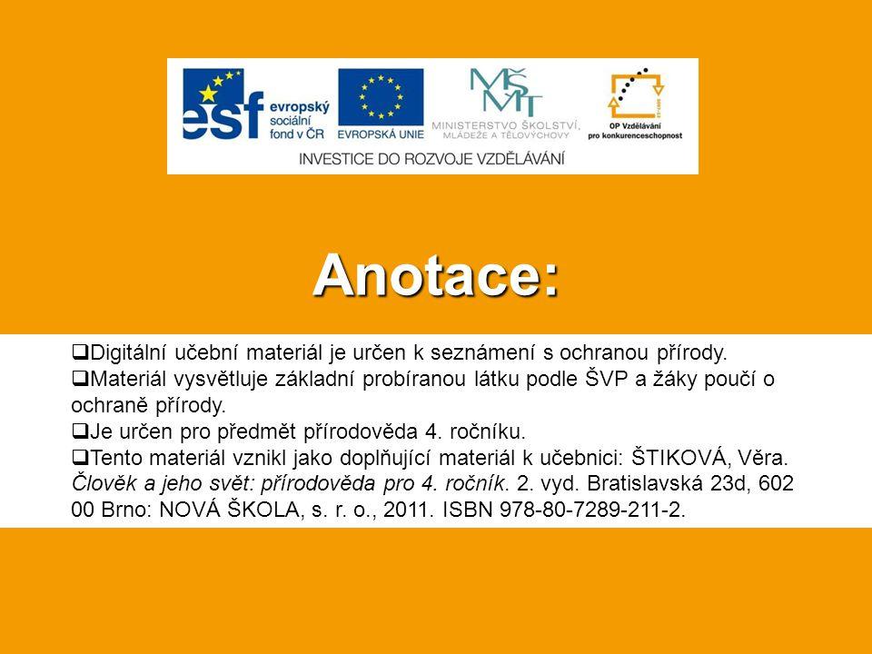 Anotace:  Digitální učební materiál je určen k seznámení s ochranou přírody.