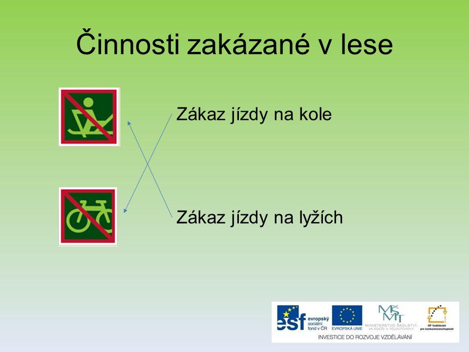 Činnosti zakázané v lese Zákaz jízdy na kole Zákaz jízdy na lyžích