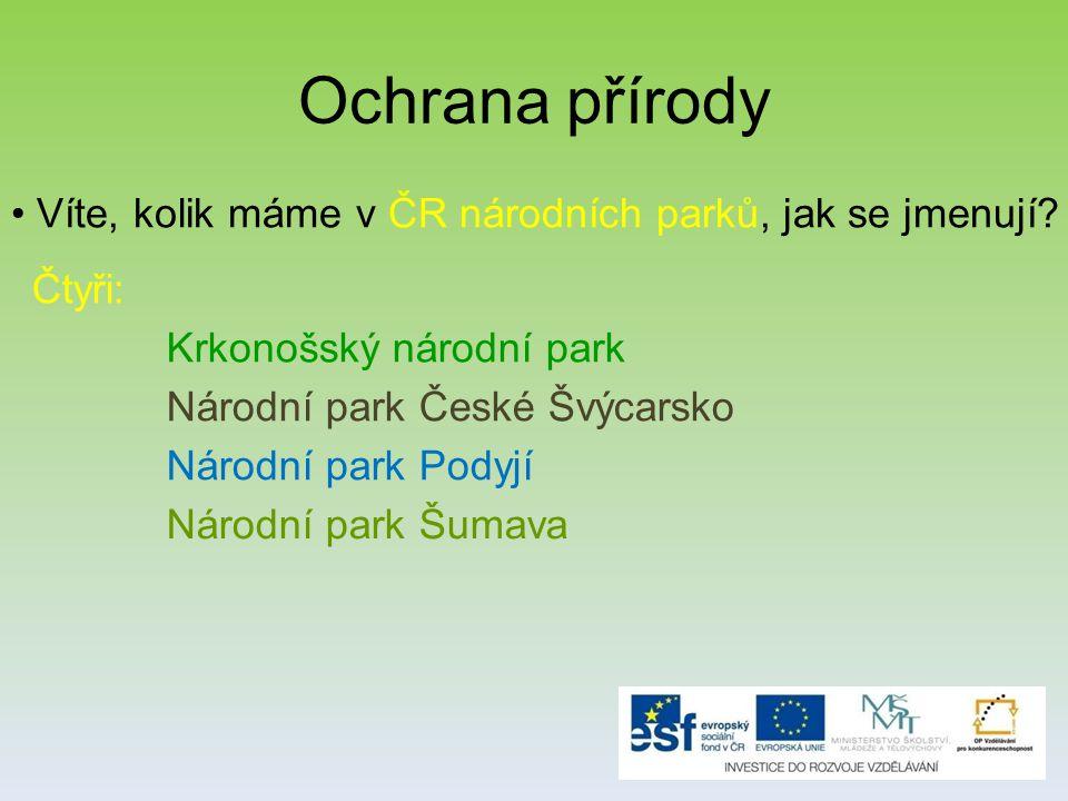 Ochrana přírody Víte, kolik máme v ČR národních parků, jak se jmenují.