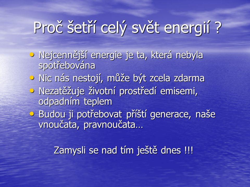 Proč šetří celý svět energií . Proč šetří celý svět energií .