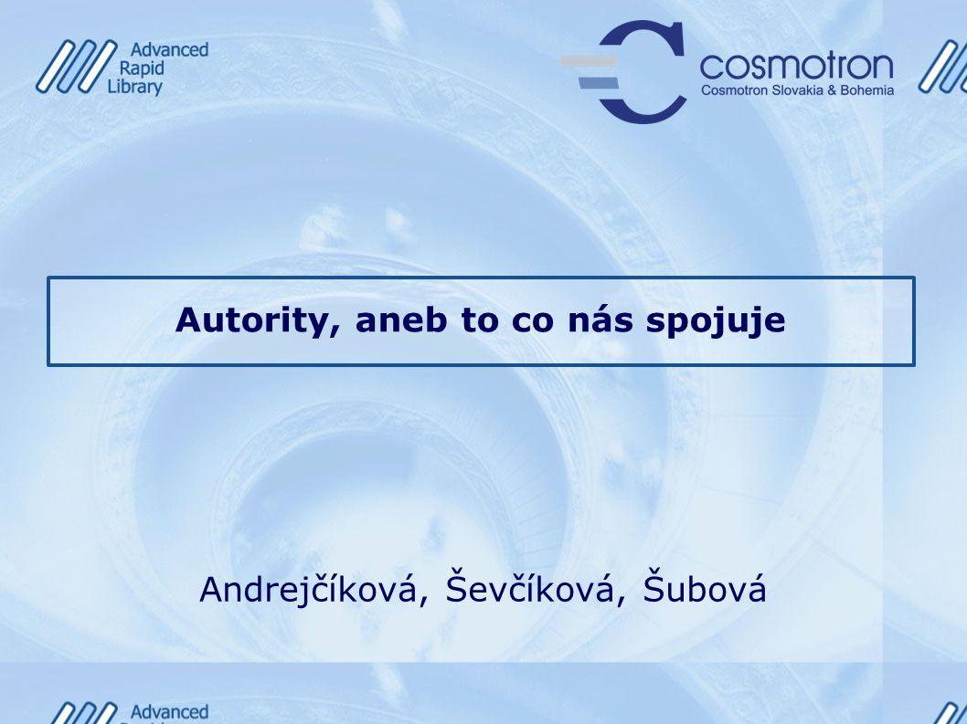 Autority, aneb to co nás spojuje Andrejčíková, Ševčíková, Šubová