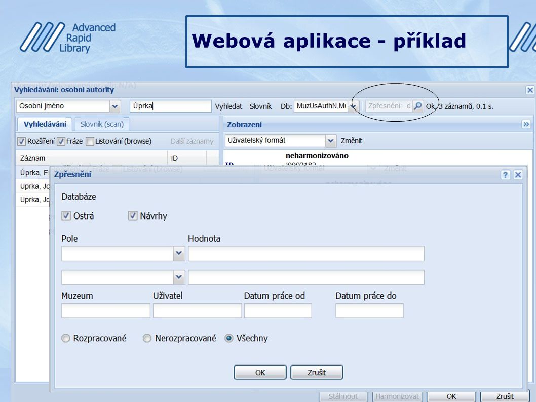 Webová aplikace - příklad Vyhledání – editace existujícího. Hledání probíhá v muzejních databázích, dle termínu zadaném v horní liště v definovaném in