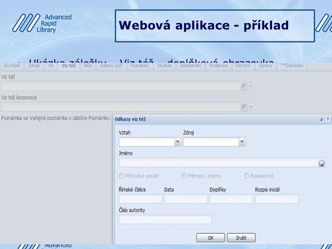 Webová aplikace - příklad Ukázka záložky – Viz též – doplňková obrazovka s vyhledávacím oknem k vytvoření vazby na další autoritu