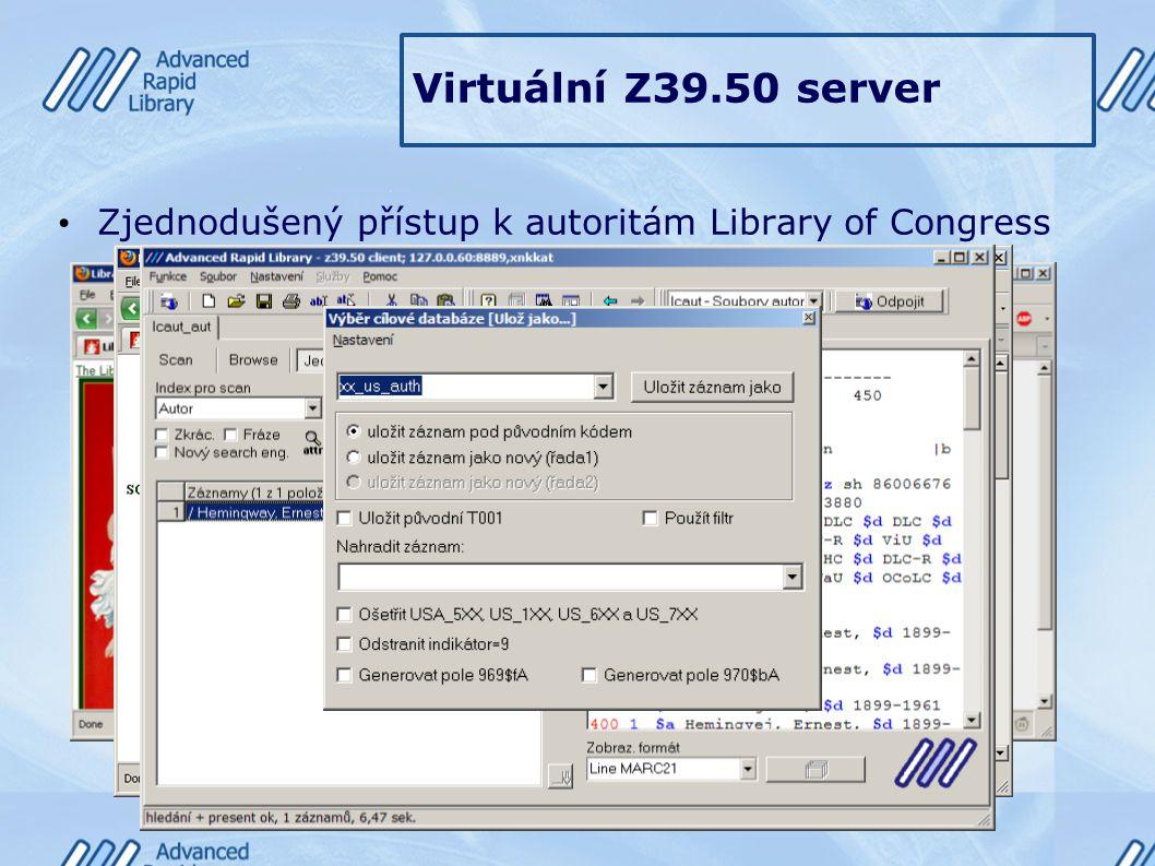Virtuální Z39.50 server Zjednodušený přístup k autoritám Library of Congress
