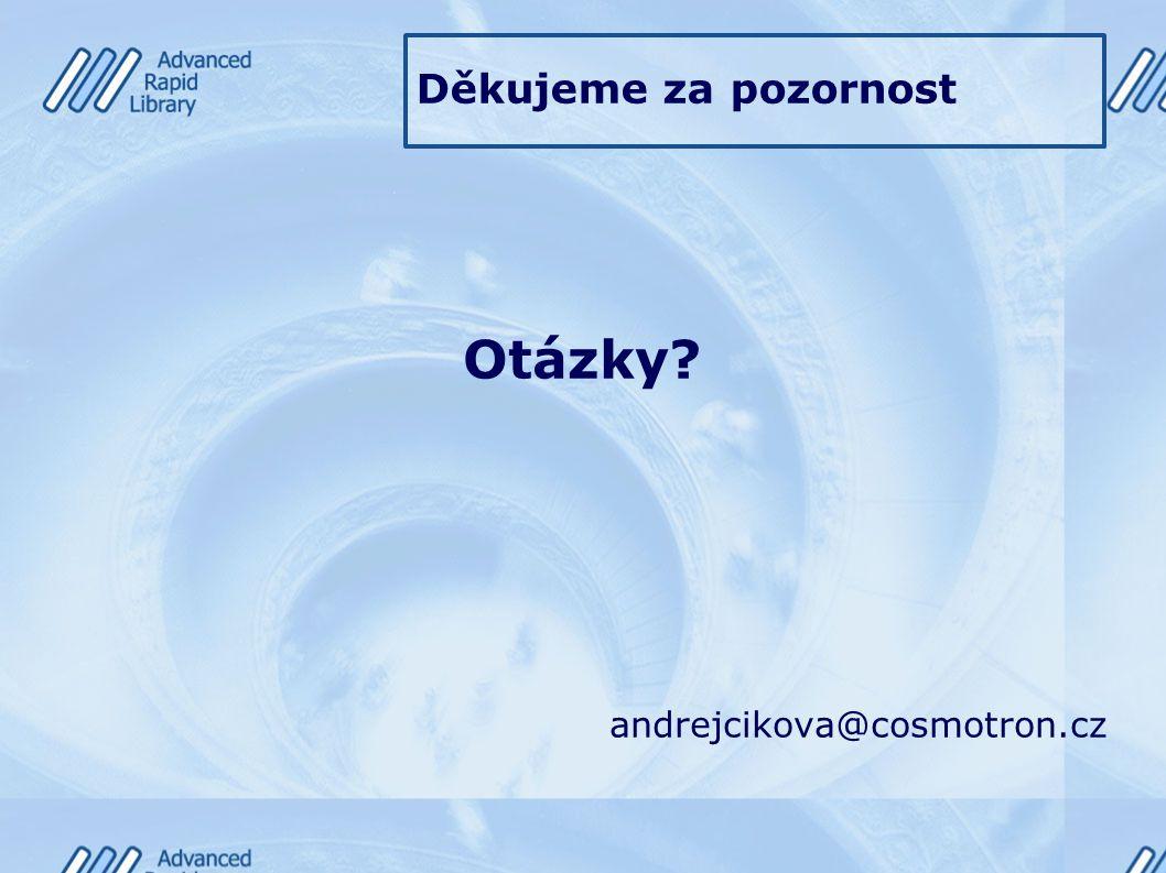 Otázky? andrejcikova@cosmotron.cz Děkujeme za pozornost