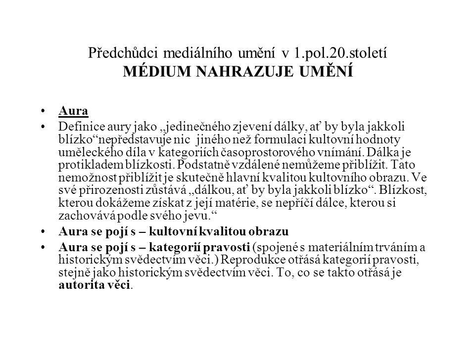"""Předchůdci mediálního umění v 1.pol.20.století MÉDIUM NAHRAZUJE UMĚNÍ Aura Definice aury jako """"jedinečného zjevení dálky, ať by byla jakkoli blízko""""ne"""