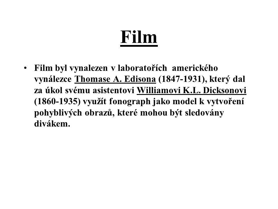 Film Film byl vynalezen v laboratořích amerického vynálezce Thomase A. Edisona (1847-1931), který dal za úkol svému asistentovi Williamovi K.L. Dickso