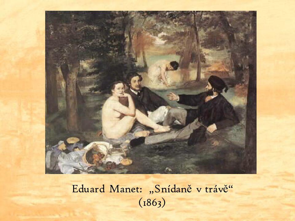 """Eduard Manet: """"Snídan ě v tráv ě """" (1863)"""