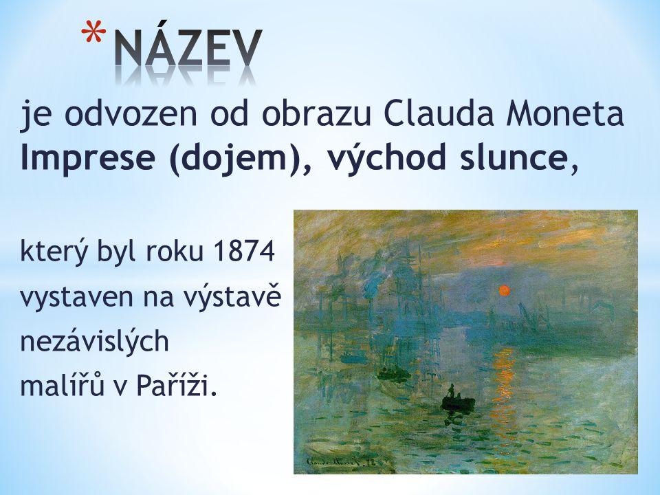 je odvozen od obrazu Clauda Moneta Imprese (dojem), východ slunce, který byl roku 1874 vystaven na výstavě nezávislých malířů v Paříži.