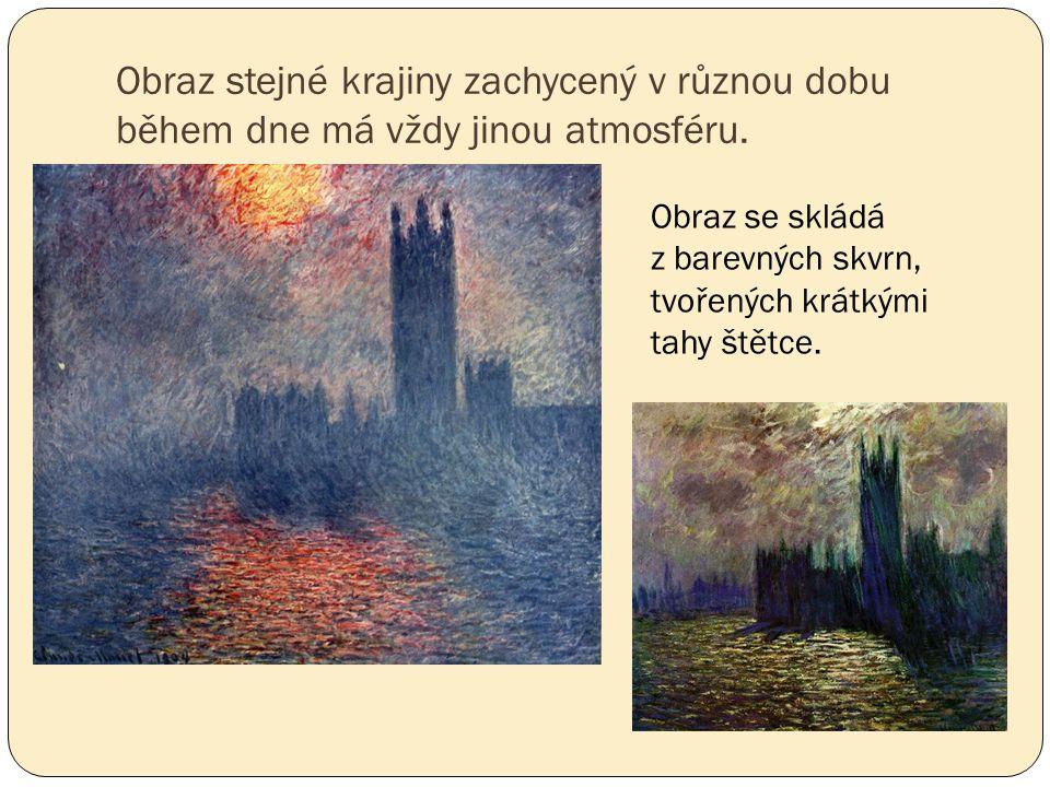 Obraz stejné krajiny zachycený v různou dobu během dne má vždy jinou atmosféru. Obraz se skládá z barevných skvrn, tvořených krátkými tahy štětce.