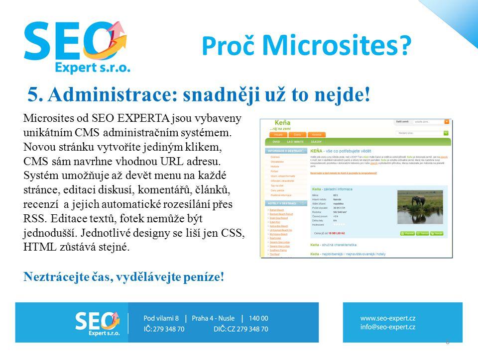 Proč Microsites ? 5. Administrace: snadněji už to nejde! Microsites od SEO EXPERTA jsou vybaveny unikátním CMS administračním systémem. Novou stránku