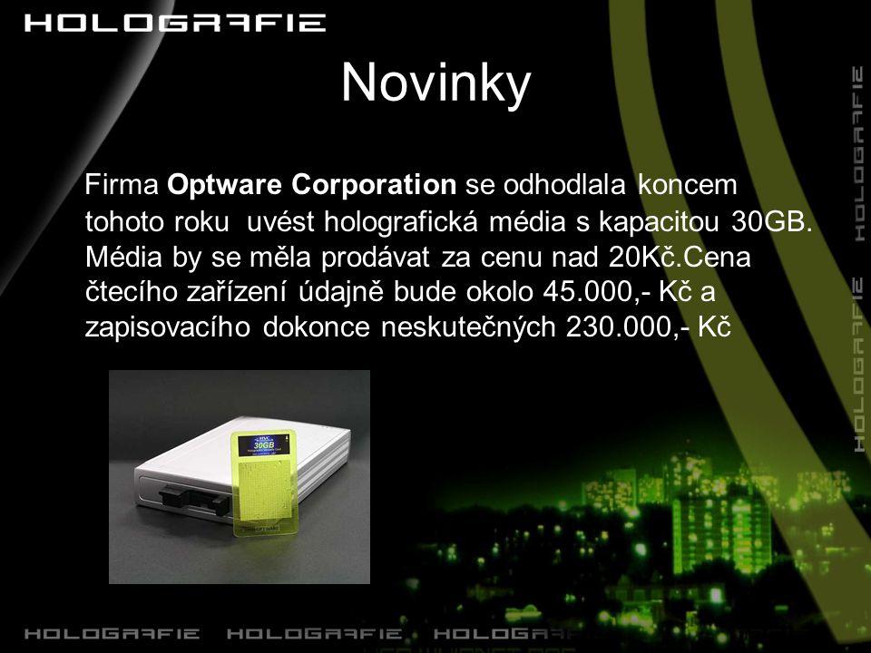 Novinky Firma Optware Corporation se odhodlala koncem tohoto roku uvést holografická média s kapacitou 30GB.