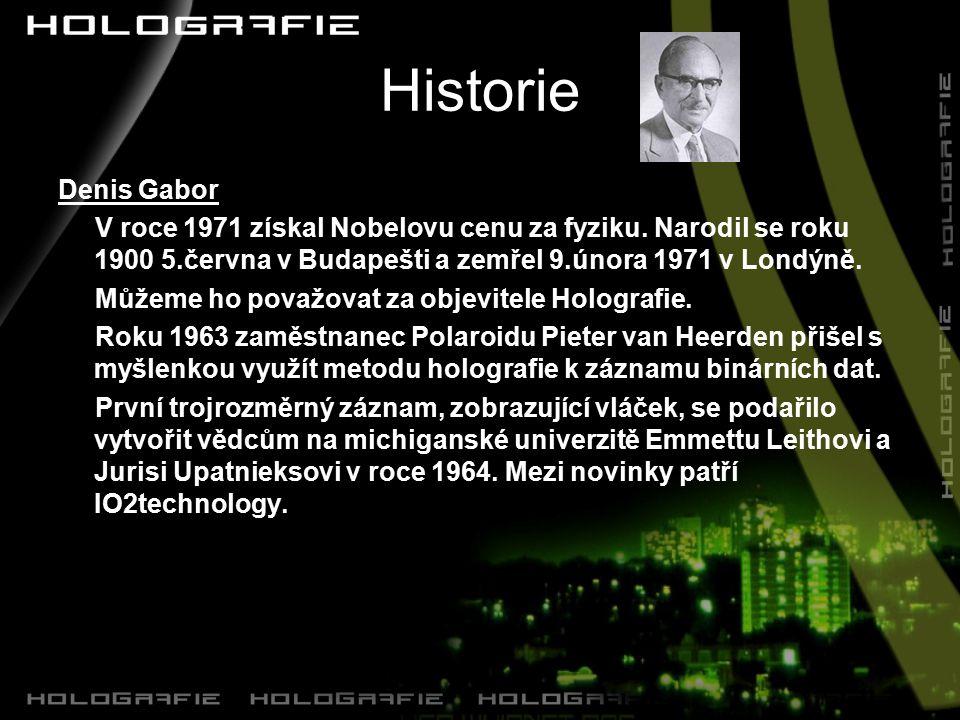 Historie Denis Gabor V roce 1971 získal Nobelovu cenu za fyziku.