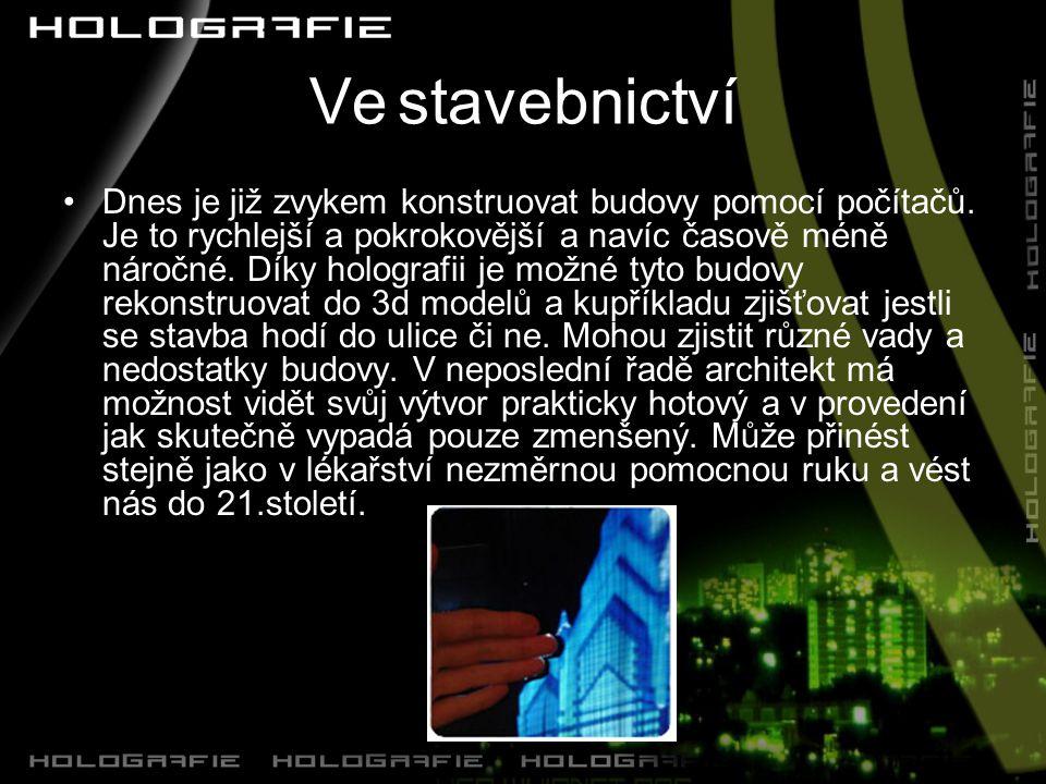 Ve stavebnictví Dnes je již zvykem konstruovat budovy pomocí počítačů.