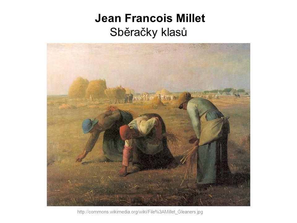 Jean Francois Millet Sběračky klasů http://commons.wikimedia.org/wiki/File%3AMillet_Gleaners.jpg