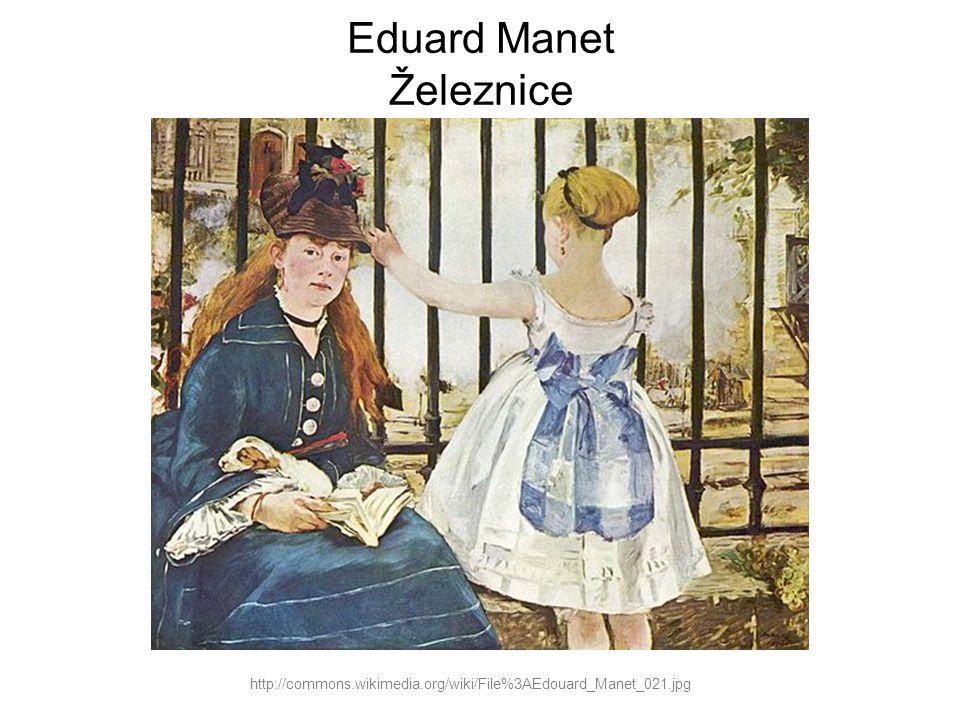 Eduard Manet Železnice http://commons.wikimedia.org/wiki/File%3AEdouard_Manet_021.jpg