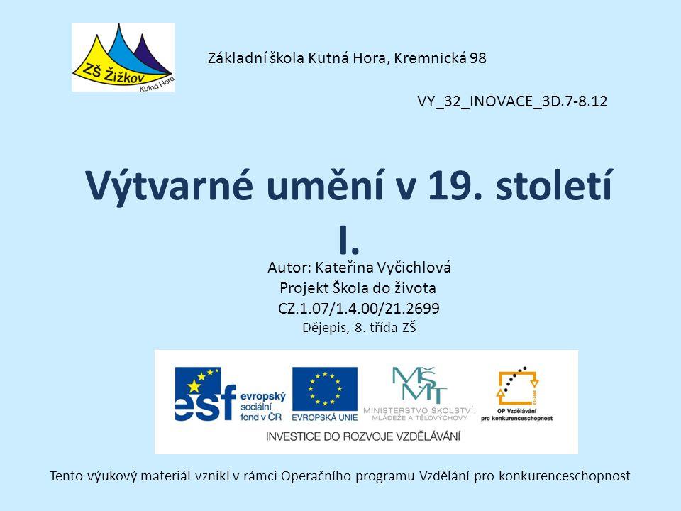 VY_32_INOVACE_3D.7-8.12 Autor: Kateřina Vyčichlová Projekt Škola do života CZ.1.07/1.4.00/21.2699 Dějepis, 8.