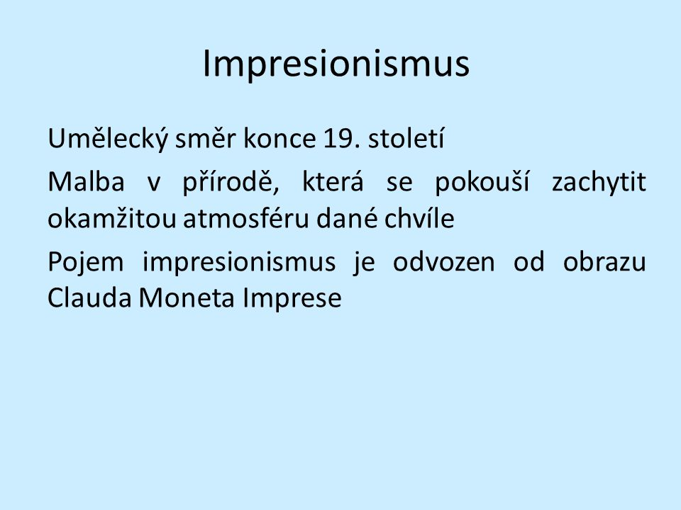Impresionismus Umělecký směr konce 19.