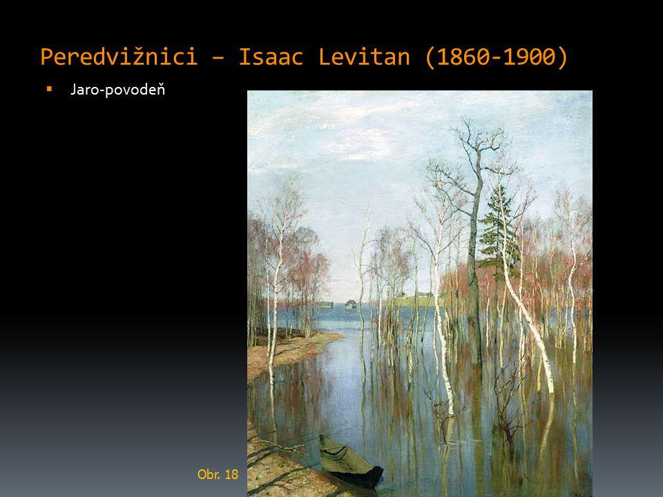 Peredvižnici – Isaac Levitan (1860-1900)  Jaro-povodeň Obr. 18