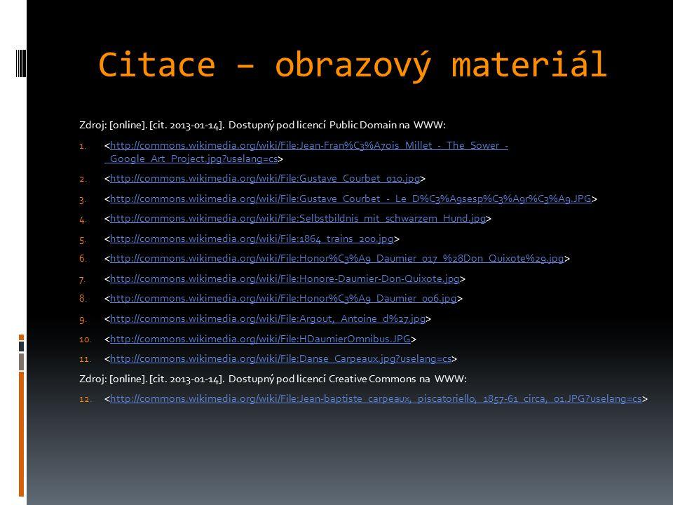 Citace – obrazový materiál Zdroj: [online]. [cit. 2013-01-14]. Dostupný pod licencí Public Domain na WWW: 1. http://commons.wikimedia.org/wiki/File:Je