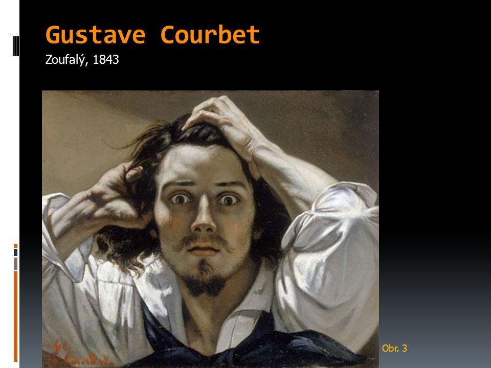 Gustave Courbet Zoufalý, 1843 Obr. 3