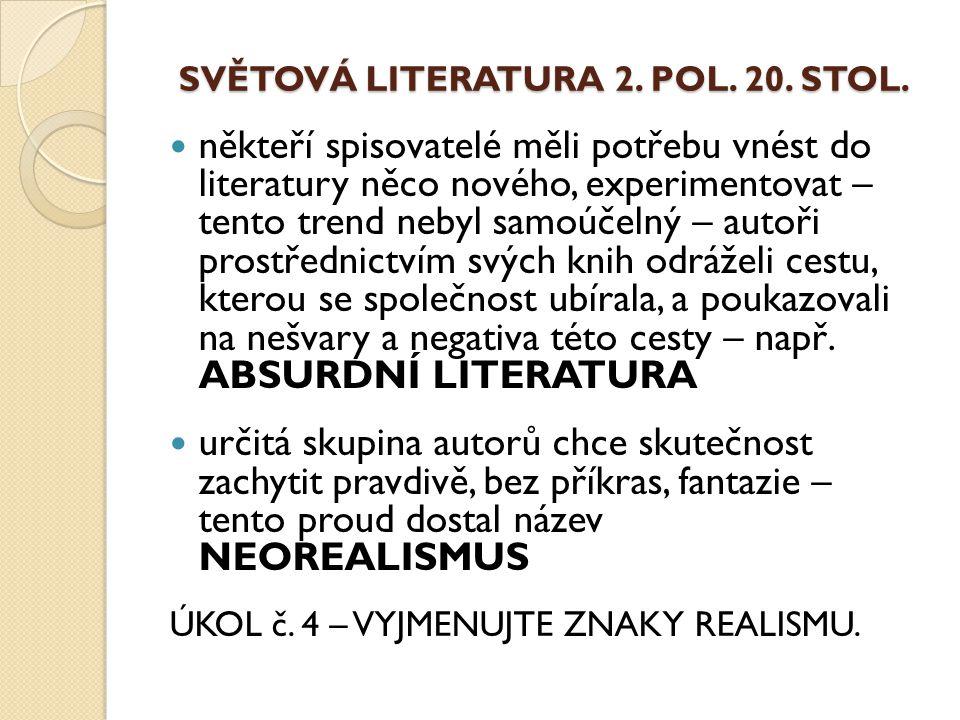 SVĚTOVÁ LITERATURA 2. POL. 20. STOL.
