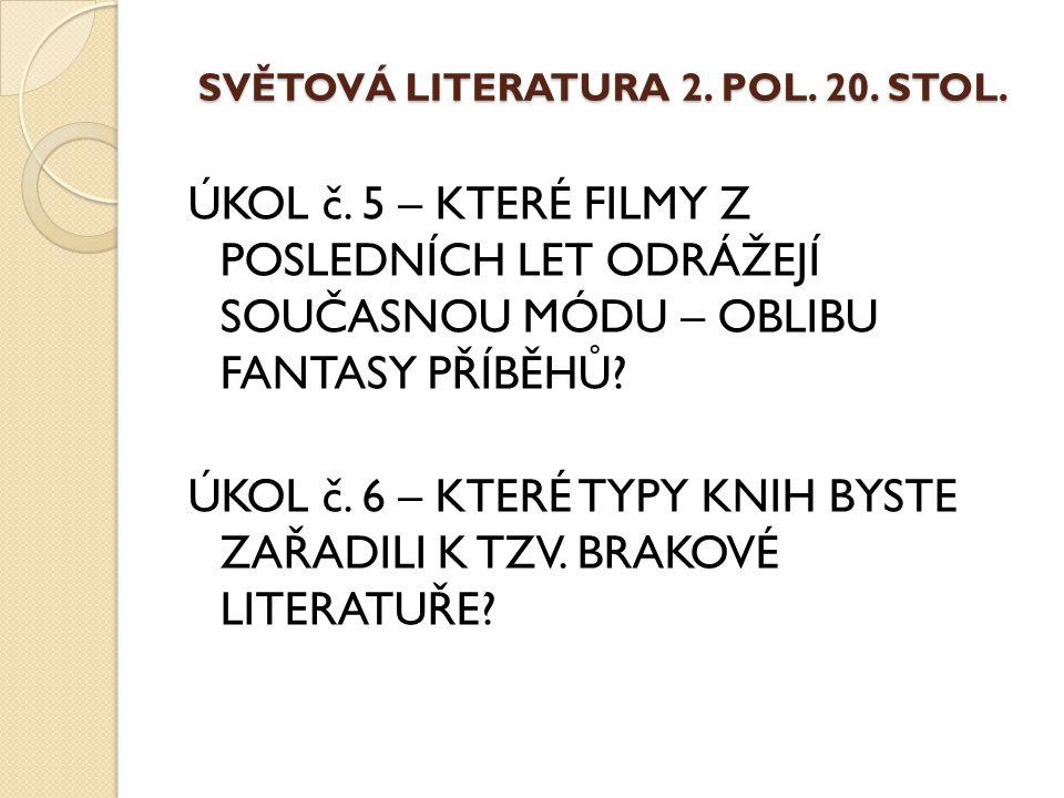 SVĚTOVÁ LITERATURA 2. POL. 20. STOL. ÚKOL č.