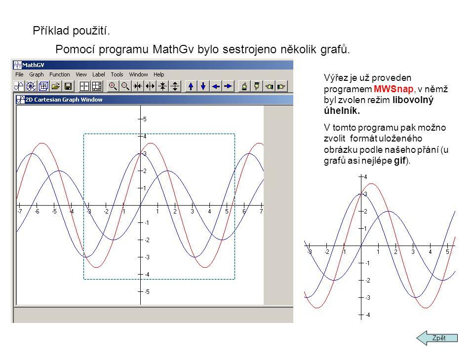Příklad použití. Pomocí programu MathGv bylo sestrojeno několik grafů. Výřez je už proveden programem MWSnap, v němž byl zvolen režim libovolný úhelní