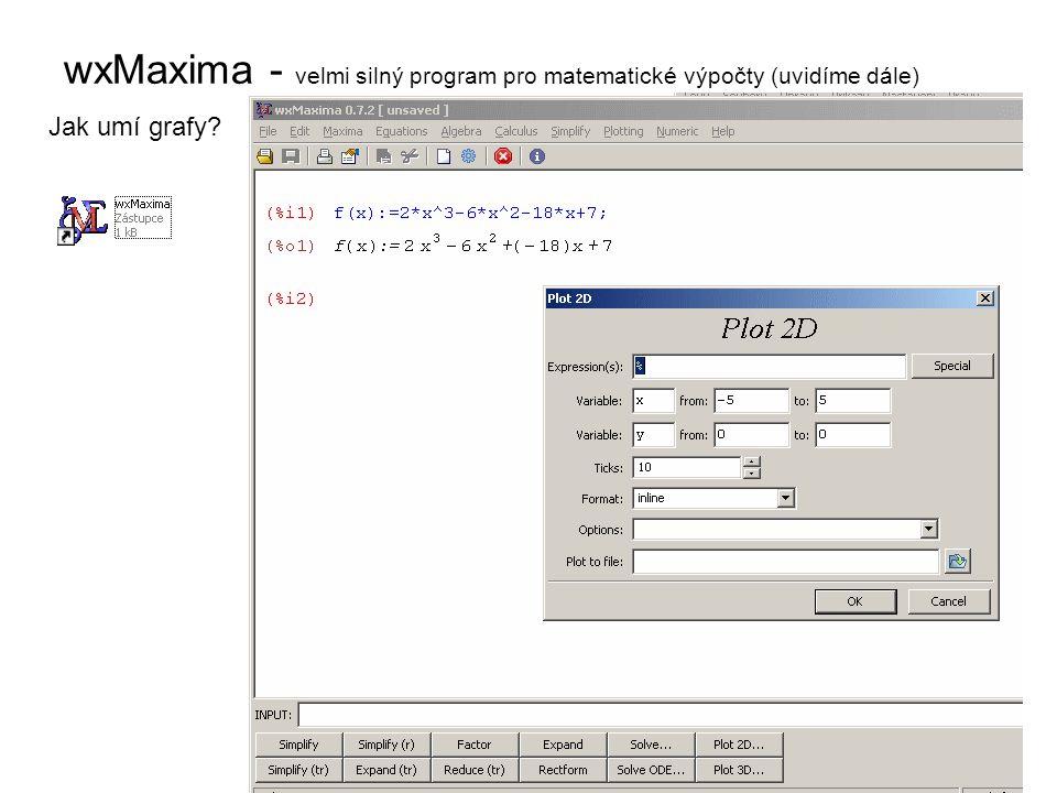 wxMaxima - velmi silný program pro matematické výpočty (uvidíme dále) Jak umí grafy?
