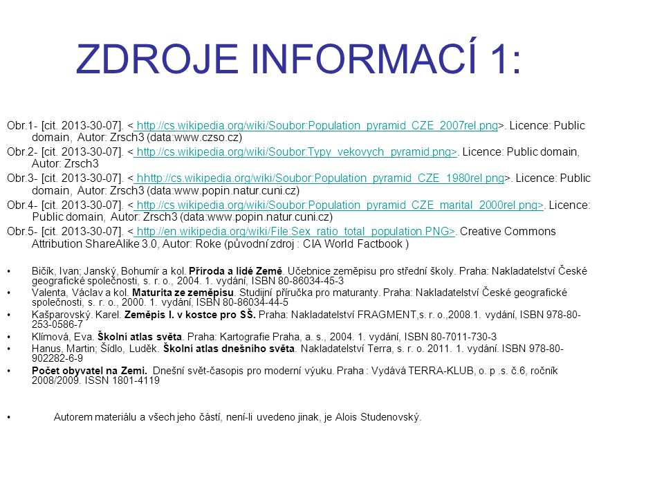 ZDROJE INFORMACÍ 1: Obr.1- [cit. 2013-30-07].. Licence: Public domain, Autor: Zrsch3 (data:www.czso.cz)http://cs.wikipedia.org/wiki/Soubor:Population_